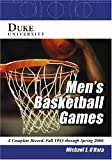 img - for Duke University Men's Basketball Games: A Complete Record, Fall 1953 Through Spring 2006 book / textbook / text book