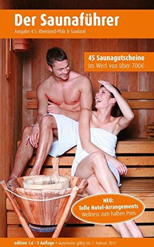 Region 4.5: Rheinland-Pfalz & Saarland - Der regionale Saunaführer mit Gutscheinen