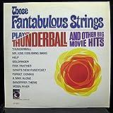THOSE FANTABULOUS STRINGS THUNDERBALL vinyl record