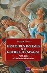 Histoires intimes de la guerre d'Espagne : La mémoire des vaincus 1936-2006 par Pépin