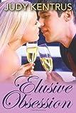 Elusive Obsession, Judy Kentrus, 1494339692