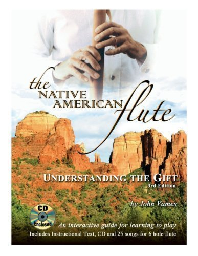 The Native American Flute: Understanding the Gift of Vames, John 3 Pap/Com Edition on 01 January 2007