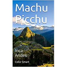 Machu Picchu: Inca Andes (Photo Book Book 45)
