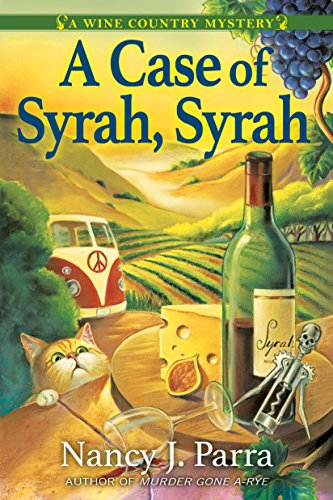 A Case of Syrah, Syrah: A Wine Country Mystery