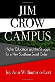 Jim Crow Campus: Higher Education and the Struggle for a New Southern Social Order