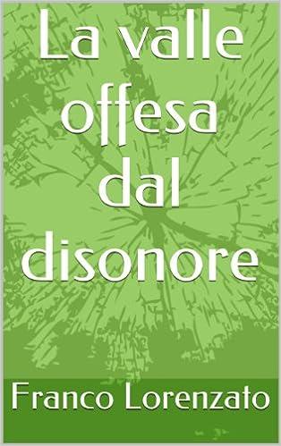 Ilmainen nook-kirjan lataaminen La valle offesa dal disonore (Italian Edition) PDF MOBI