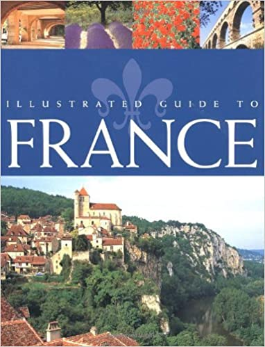 Illustrated Guide to France (AA Guides) by The Automobile Association (Great Britain) (2003-04-17)