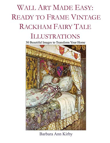 Wall Art Made Easy: Ready to Frame Vintage Rackham Fairy Tale Illustrations: 30 Beautiful Images to Transform Your Home]()
