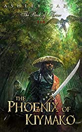 The Phoenix of Kiymako: (An Epic Fantasy Novel) (Book of Never 6)