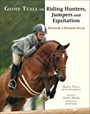 Geoff Teall on Riding Hunters, Jumpers and Equitation, Geoff Teall, 157076333X