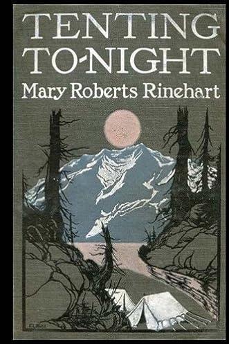 Tenting Tonight Mary Roberts Rinehart 9781978158726 Amazon.com Books & Tenting Tonight: Mary Roberts Rinehart: 9781978158726: Amazon.com ...