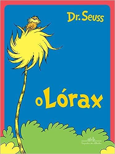 O Desaparecimento do Lórax (Em Portuguese do Brasil): Dr. Seuss: 9788574066820: Amazon.com: Books