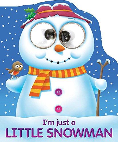 I'm Just a Little Snowman (Googley-Eye Books)