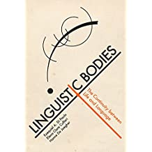 Linguistic Bodies: The Continuity between Life and Language (The MIT Press)