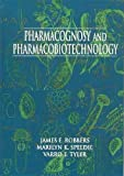 Pharmacognosy and Pharmacobiotechnology, Robbers, James E. and Speedie, Marilyn K., 068308500X