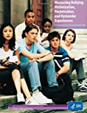 Measuring Bullying Victimization, Perpetration, and Bystander Experiences: a Compendium of Assessment Tools, Merle Hamburger and Kathleen Basile, 1499539010