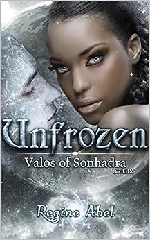 Unfrozen (Valos of Sonhadra Book 9) by [Abel, Regine]