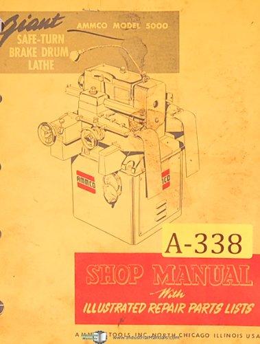 Ammco Model 5000, Safe-Turn Brake Drum Lathe, Repair Maintenance and Parts Manual