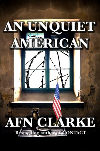 Provocative, Political Thriller An Unquiet American by AFN Clarke is Today's Kindle Fire at KND eBook of The Day – Now $2.99