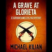 A Grave at Glorieta: The Harrison Raines Civil War Mysteries | Michael Kilian