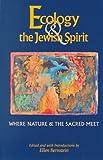 Ecology and the Jewish Spirit, , 1580230822