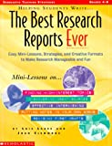 Helping Students Write the Best Research Reports Ever, Lois Laase and Joan Clemmons, 0590963864