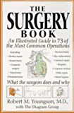 The Surgery Book: An Illustrated Guide to 73 of the Most Common Operations