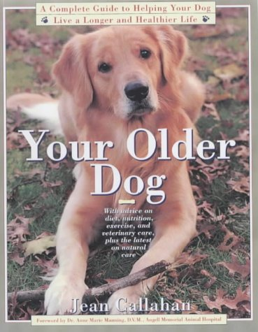 Your Older Dog: A Complete Guide to Helping Your Dog Live a Longer and Healthier Life pdf