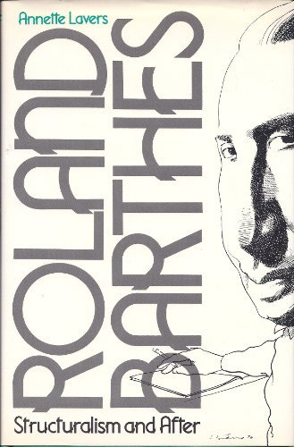 Roland Barthes: Structuralism and After, Lavers, Annette
