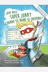 ¿Qué hace Super Jonny cuando su mamá se enferma?: Un cuento para dar ánimo (Spanish Edition) Paperback