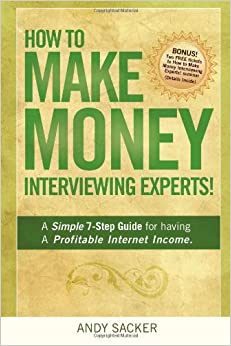 Book How To Make Money Interviewing Experts