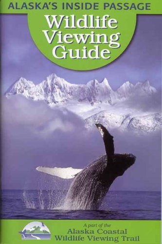 Alaska's Inside Passage Wildlife Viewing Guide