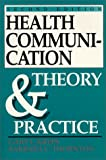 Health Communication : Theory and Practice, Kreps, Gary and Thornton, Barbara, 0881336432