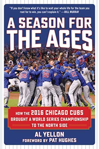 A Season for the Ages: How the 2016 Chicago Cubs Brought a World Series Championship to the North Side (Christmas Nlc Gift)