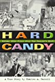 Hard Candy, Charles A. Carroll, 1932783245