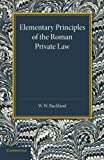 Elementary Principles of the Roman Private Law, Buckland, W. W., 1107634326