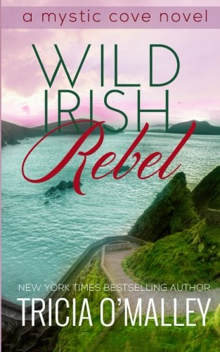 Wild Irish Rebel (The Mystic Cove Series)