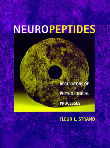 Neuropeptides: Regulators of Physiological Processes (Cellular and Molecular Neuroscience)