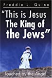 img - for This is Jesus The King of the Jews: Touched by the Angel book / textbook / text book