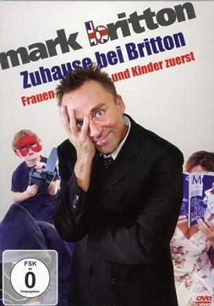 Mark Britton - Zuhause bei Britton/Frauen und Kinder zuerst  ~ Mark Britton (DVD )