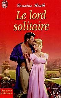 Le lord solitaire par Lorraine Heath