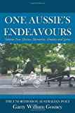 One Aussie's Endeavours, Garry William Gosney, 145203799X
