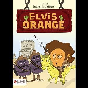 Elvis Orange Audiobook