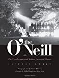 img - for The O'Neill: The Transformation of Modern American Theater book / textbook / text book