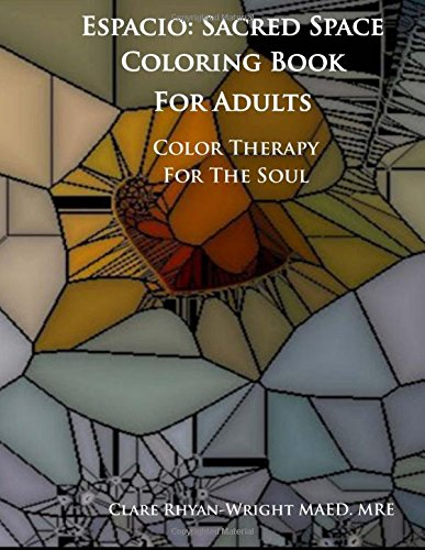 Espacio: Sacred Space Coloring Book For Adults: Color Therapy Journal For The Soul (Spiritual Colors For The Soul) (Volume 1) ebook