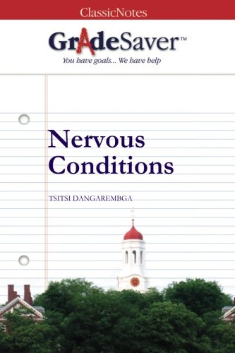 GradeSaver (TM) ClassicNotes: Nervous Conditions