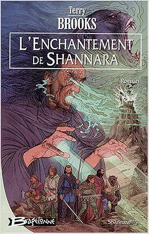 Amazon Fr Shannara Tome 3 L Enchantement De Shannara Brooks Terry Guillaume Rosalie Livres