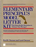 Elementary Principal's Model Letter Kit, Fred B. Chernow and Carol Chernow, 0132594412