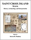 Saint Croix Island, Maine : History, Archaeology, and Interpretation, Steven R. Pendery, 0935447202