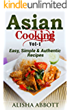 Asian Cooking: The Best Collection Of Asian Cooking  Recipes That You will Love it